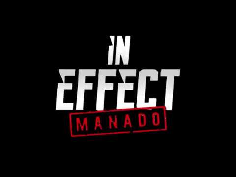"""IN EFFECT -The Tour- """"MANADO"""" 11-03-17"""