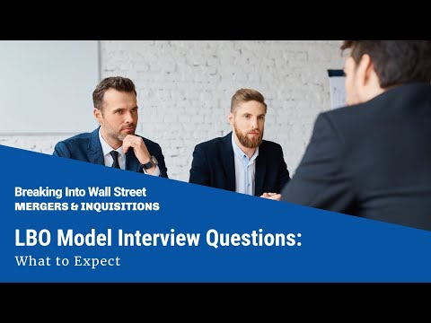 LBO Model Interview Questions: What to Expect