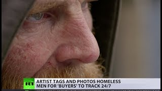 'Look more homeless!' Artist creates controversial 'tag your homeless' app to track people 24/7