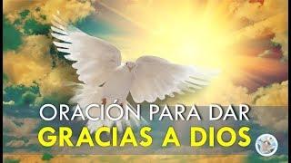 ORACIÓN PARA DAR GRACIAS A DIOS POR TODAS SUS BENDICIONES