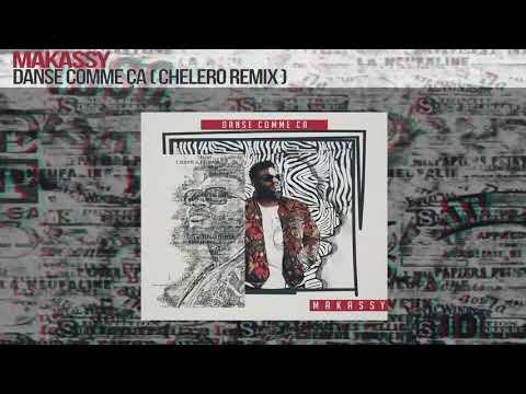 MAKASSY - Danse Comme Ça (Chelero Remix)