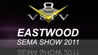 2011 SEMA Video Coverage - Eastwood V8TV