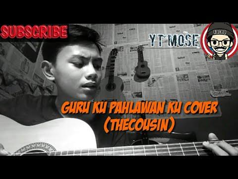 Guru Ku Pahlawan Ku Cover (TheCousin)