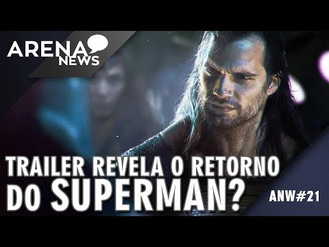 Novo Trailer da Liga Revela o Retorno do Superman? | Arena News #21