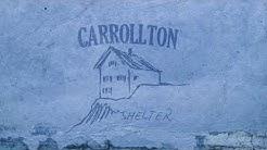 Carrollton - Shelter (Audio Video)