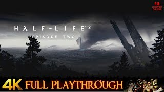 Half Life 2 : Episode 2 | 4K/60FPS/MMod | Full Longplay Walkthrough No Commentary
