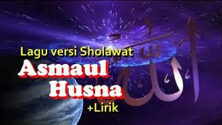 ASMAUL HUSNA Lirik dan Terjemah Lagu versi Sholawa