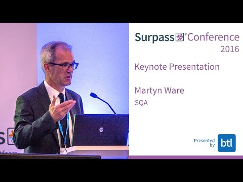 Surpass Conference 2016 Keynote - The Education Landscape in Scotland with Martyn Ware, SQA