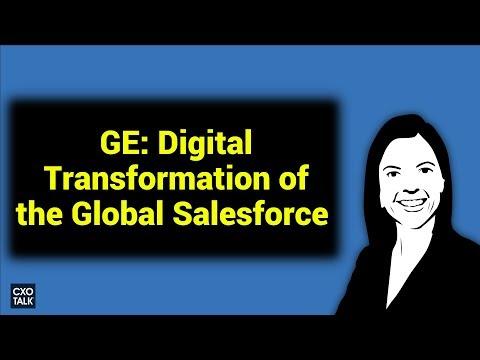 General Electric: Digital Transformation and the Sales Force (CXOTalk # 266)