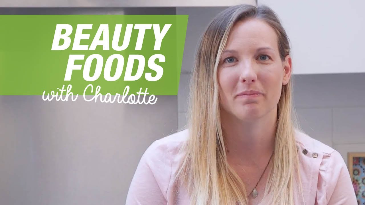 Beauty Foods | Skin, Hair & Nails | With Charlotte Stirling-Reed