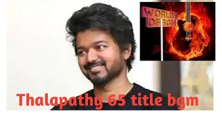 Thalapathy 65 title teaser bgm ||road to 10 subscribers||#thalapathy65