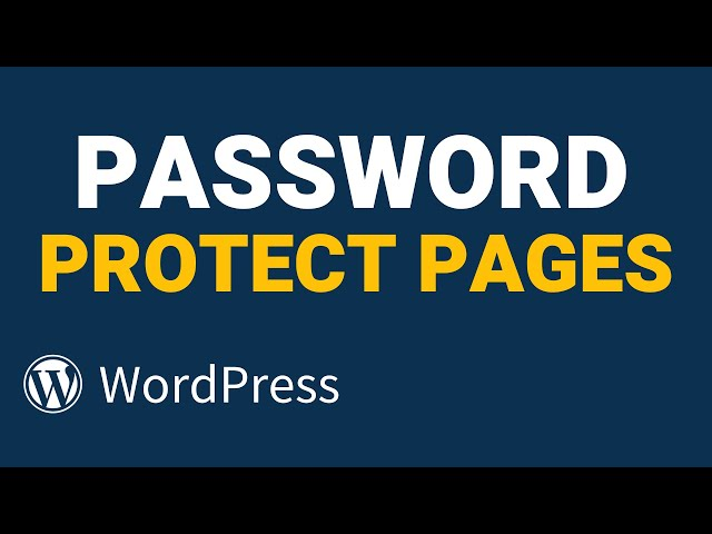 How to Password Protect WordPress Pages in Seconds!