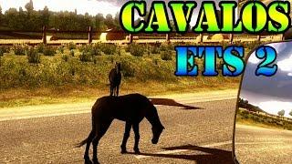 Euro Truck 2: Cavalos na pista #1 (Parte 80)