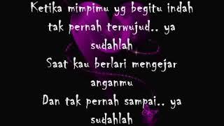 Bondan Prakoso & Fade2black-ya Sudahlah Lyrics