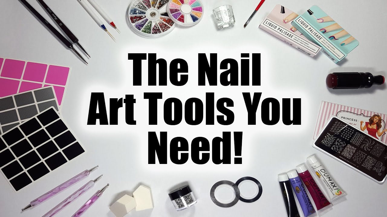 The Nail Art Tools You Need