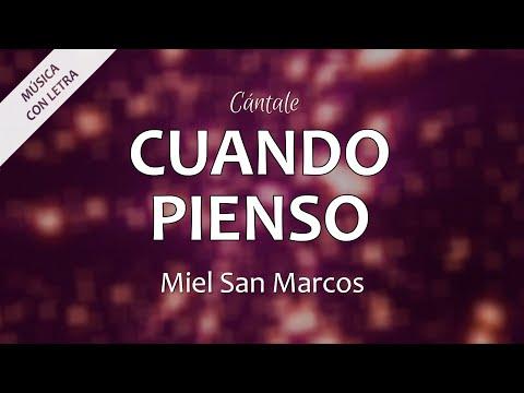 C0012 CUANDO PIENSO - Miel San Marcos (Letras)