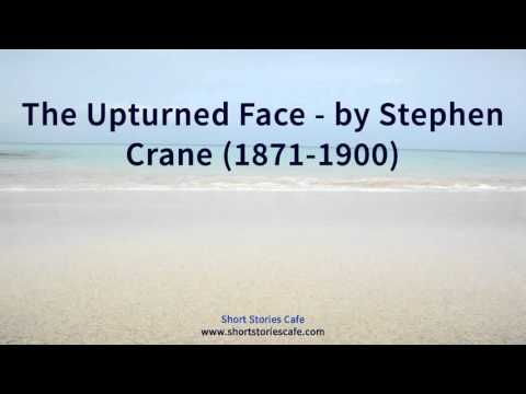 the upturned face summary Though best known for the red badge of courage, his classic novel of men at war, in his tragically brief life and career stephen crane produced a wealth of stories—among them the monster, the upturned face, the open boat, and the title story—that stand among the most acclaimed and enduring in the history of american fiction.