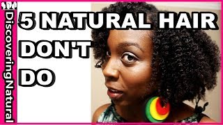 5 Things I Don T Do To My Natural Hair