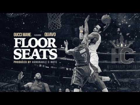 Gucci Mane - Floor Seats ft  Quavo Prod. By Honorable C-Note