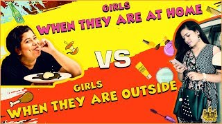 Girls - When They Are At Home vs When They Are Outside | Hey Crazy Penne - Mini Series | EP 1