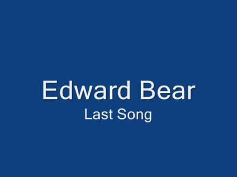 Edward Bear-Last Song