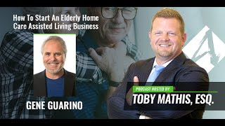 Starting a Residential Assisted Living Facility Prt.2 (Toby Mathis PODCAST)