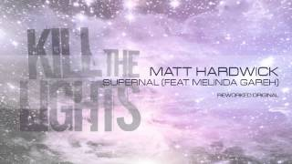 Matt Hardwick - Supernal (Feat. Melinda Gareh) (Reworked Original)