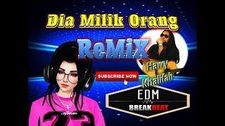Dia Milik Orang ( Harry Khalifah ) Remix