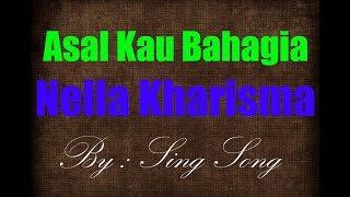Nella Kharisma - Asal Kau Bahagia Karaoke No Vocal