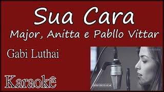 Karaokê violão Acústico - SUA CARA   (Major, Anitta e Pabllo Vittar)  Gabi Luthai - cover