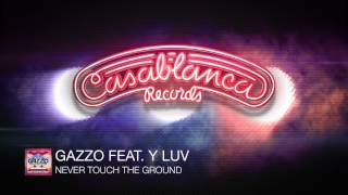 Gazzo feat. Y LUV - Never Touch The Ground (Original Mix)