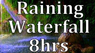 "8hr Raining Waterfall ""Get to sleep fast"""