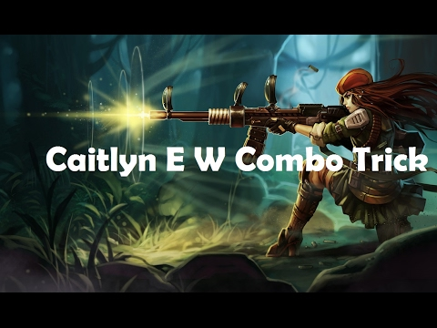 Caitlyn E-W Combo Trick - League of Legends Guide