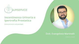 Come curare e prevenire Incontinenza Urinaria e Ipertrofia Prostatica.