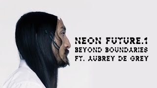 [1.50 MB] Beyond Boundaries (Outro) ft. Aubrey de Grey - Neon Future 1 - Steve Aoki