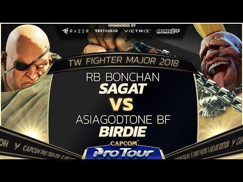 RB Bonchan Sagat vs AsiaGodTone BF Birdie  TW Fighter Major 2018 Day 2 Pools  SFV  CPT 2018