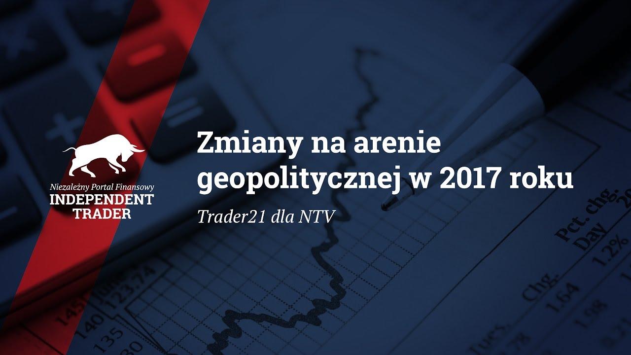 Zmiany na arenie geopolitycznej w 2017 roku Independent