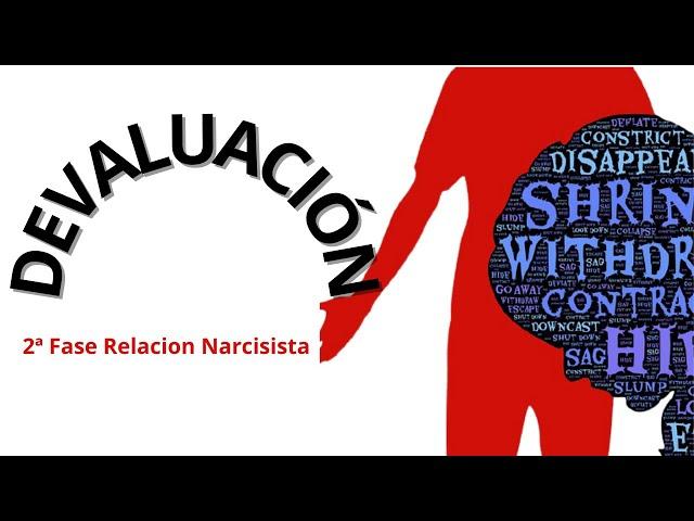 Fases de una relación con una pareja narcisista: 2. Devaluacion