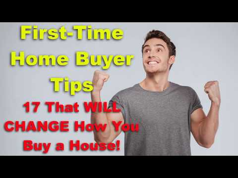 First Time Home Buyer Tips (17 That WILL CHANGE How You Buy a House!)