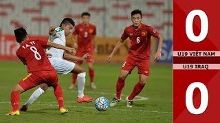Highlight trận đấu U19 Việt Nam 0-0 U19 Iraq - VCK U19 châu Á 2016