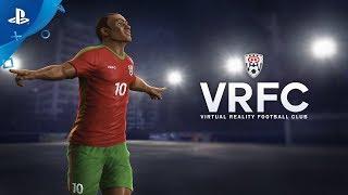 VRFC Virtual Reality Football Club - Launch Trailer | PS VR
