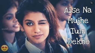 💕aise na mujhe tum dekho💕 female cover 💕 ftpriya prakash warrior💕 whatsapp cute status💕 beat bros