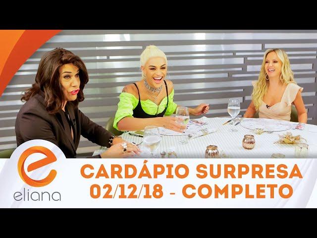 Cardápio Surpresa com Pabllo Vittar - Completo | Programa Eliana (02/12/18)