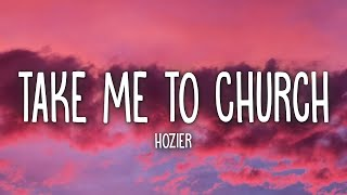 Hozier - Take Me To Church (Lyrics)