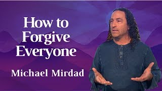 How To Forgive Everyone: Your Ex, Abusers, and the Victim Within