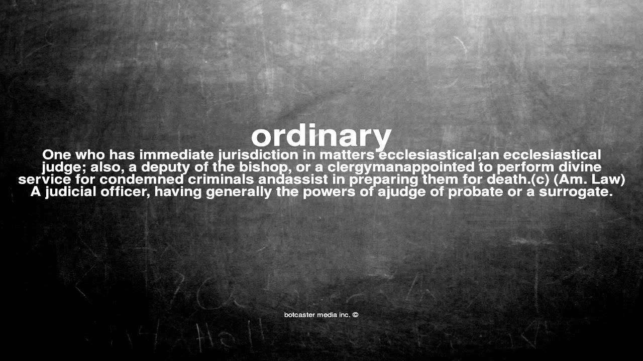 What Does Out Of The Ordinary Mean