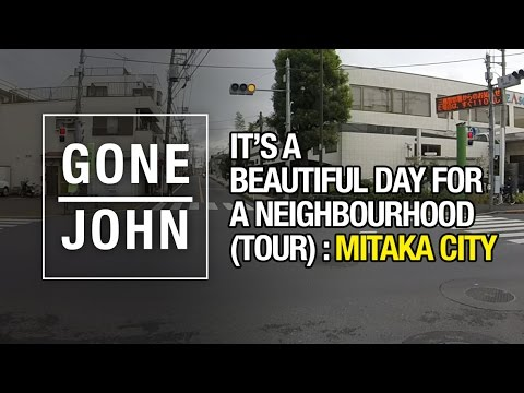 It's a Beautiful Day for a Neighbourhood (Tour) : Mitaka City