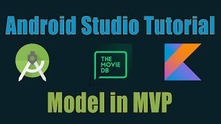 Membuat Aplikasi Android The Movie DB dengan kotlin #3 - Membuat model di MVP (Model View Presenter)