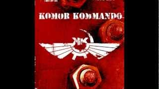 Komor Kommando - State Of Destruction