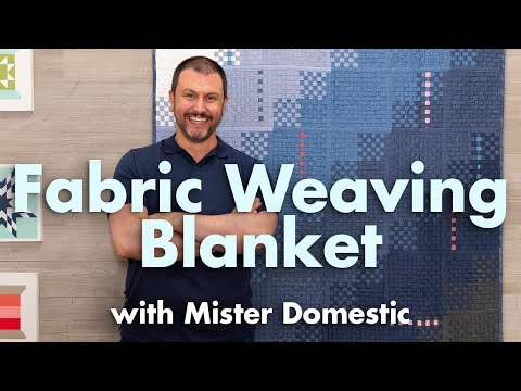 How To Fabric Weave A Quilt Blanket With Mister Domestic | Fat Quarter Shop